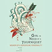 Girl in Need of a Tourniquet: Memoir of a Borderline Personality | [Merri Lisa Johnson]
