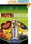 The NutriBullet Healing Recipe Book:...