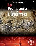 echange, troc Marc Azéma - La Préhistoire du cinéma : Origines paléolithiques de la narration graphique et du cinématographe... (1DVD)