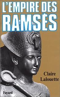 L\'empire des Ramsès par Claire Lalouette