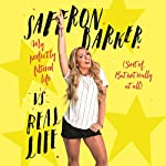 Saffron Barker Vs Real Life: My perfectly filtered life (Sort of. But not really at all) | Saffron Barker