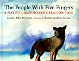 The People with Five Fingers: A Native Californian Creation Tale (0761450580) by Bierhorst, John