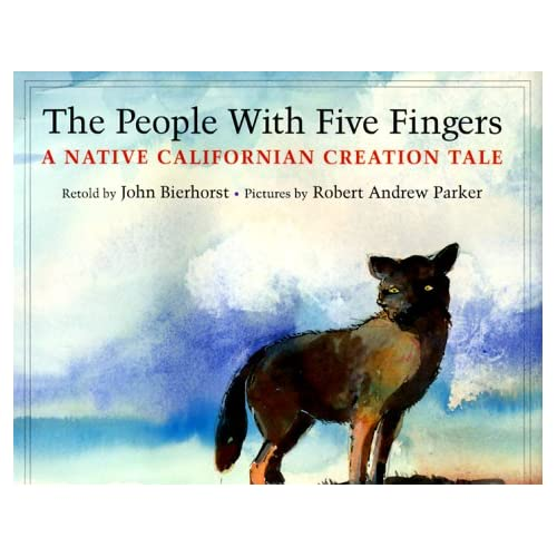 The People with Five Fingers: A Native Californian Creation Tale