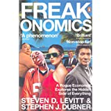Freakonomics: A Rogue Economist Explores the Hidden Side of Everythingby Steven D. Levitt
