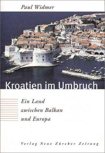 Kroatien im Umbruch: Ein Land zwischen Balkan und Europa