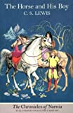C. S. Lewis The Horse and His Boy (The Chronicles of Narnia, Book 3)