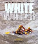 Whitewater: The World's Wildest Rivers
