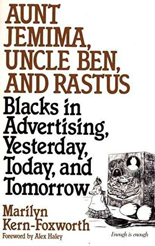 aunt-jemima-uncle-ben-rastus-blacks-in-advertising-yesterday-today-and-tomorrow-by-author-marilyn-ke