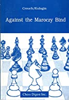 Against the Maroczy Bind by Colin Crouch