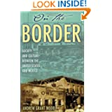 On the Border: Society and Culture between the United States and Mexico (Latin American Silhouettes)
