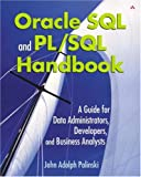img - for Oracle SQL and PL/SQL Handbook: A Guide for Data Administrators, Developers, and Business Analysts book / textbook / text book