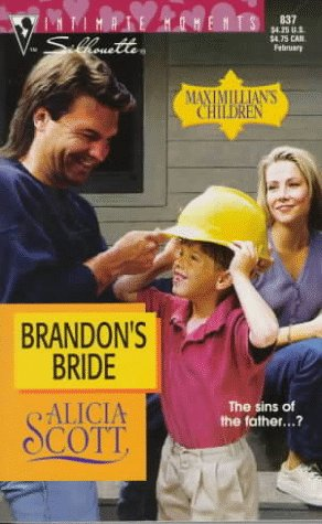 Brandon's Bride  (Maximillan's Children) (Silhouette Intimate Moments No. 837), Alicia Scott