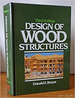 Design Of Wood Structures Donald E Breyer 9780070076785