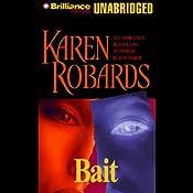 Bait | [Karen Robards]