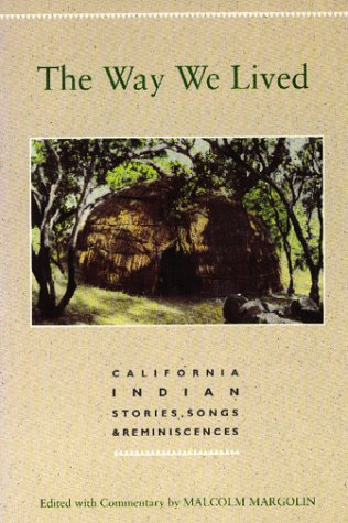 Way We Lived The California Indian Stories Songs  Reminiscences093087241X