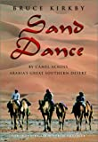 Sand Dance: By Camel Across Arabia