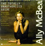 Ally McBeal: The Totally Unauthorized Guide (0446675326) by Mitchell, Kathy