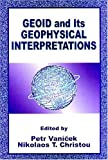 img - for Geoid and its Geophysical Interpretations book / textbook / text book