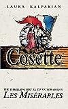 Cosette: The Sequel To Les Miserables (000649711X) by Laura Kalpakian