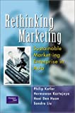 Rethinking Marketing: Sustainable Market-ing Enterprise in Asia (0130465445) by Kotler, Philip