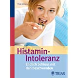 Histamin-Intoleranz: Endlich Schluss mit den Beschwerdenvon &#34;Thilo Schleip&#34;