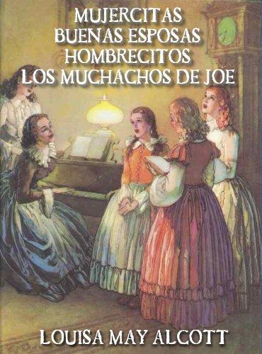 Louisa May Alcott - Mujercitas: Las cuatro novelas (Spanish Edition)