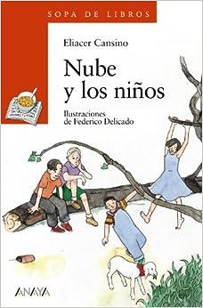 Nube y Los Ninos (Sopa de Libros) (Spanish Edition): Eliacer Cansino