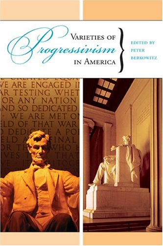 Varieties of Progressivism in America (Hoover Institution Press)