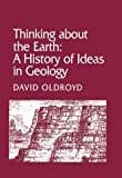 img - for Thinking about the Earth: A History of Ideas in Geology (Studies in the History and Philosophy of the Earth Sciences) book / textbook / text book