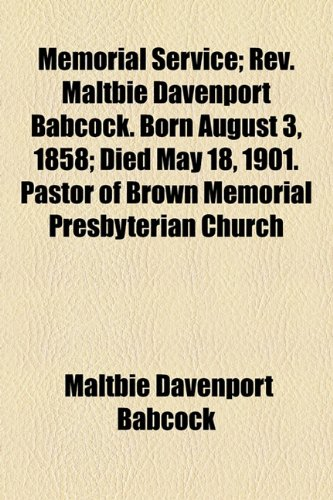 memorial-service-rev-maltbie-davenport-babcock-born-august-3-1858-died-may-18-1901-pastor-of-brown-m