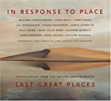 In Response to Place: Photographs from the Nature Conservancy's Last Great Places (0821227408) by Andy Grundberg