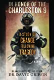img - for In Honor of The Charleston 9: A Study of Change Following Tragedy book / textbook / text book