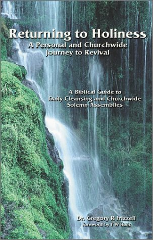 Returning to Holiness, GREGORY R. FRIZZELL, DR GREGORY R FRIZZELL, KN ROWLAND