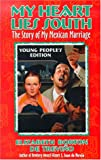 img - for My Heart Lies South, Young People's Edition: The Story of My Mexican Marriage (Young Adult) book / textbook / text book