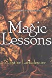 Magic Lessons (Magic or Madness Trilogy) (1595140549) by Justine Larbalestier