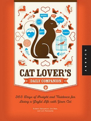 Cat Lover's Daily Companion: 365 Days of Insight and Guidance for Living a Joyful Life with Your Cat