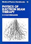 Physics of Electron Beam Therapy, (Me...