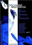 echange, troc collectif - Le Document Média, Science du traitement informatique, tome 1