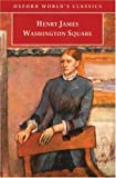 Washington Square (Oxford World's Classics) (0192835181) by Henry James