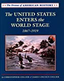 The United States Enters the World Stage: From Alaska Purchase Through World War I, 1867-1919 (Drama of American History) (0761410538) by Collier, Christopher
