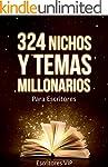 324 Nichos y Temas Millonarios para E...