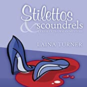 Stilettos & Scoundrels: The Presley Thurman Mysteries | [Laina Turner]