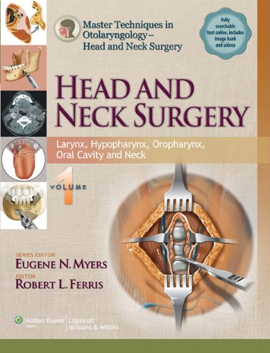 Robert Ferris  Eugene N. Myers - Master Techniques in Otolaryngology Surgery - Head and Neck Surgery: Head and Neck Surgery: Volume 1