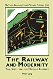 The Railway and Modernity: Time, Space, and the Machine Ensemble