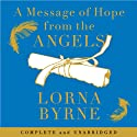 A Message of Hope from the Angels (       UNABRIDGED) by Lorna Byrne Narrated by Aoife MacMahon