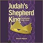 Judah's Shepherd King: The Incredible Story of David | Marjorie Mogonye