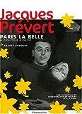 echange, troc Eugénie Bachelot Prévert, N-T Binh, Carole Aurouet - Jacques Prévert : Paris la Belle, le catalogue jeunesse