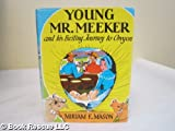 Young MR. Meeker & His Exciting Journ 1ST Edition