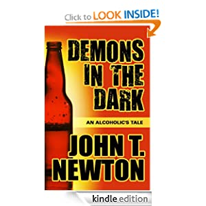 Demons in the Dark, An Alcoholic's Tale