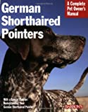 img - for German Shorthaired Pointers (Barron's Complete Pet Owner's Manuals) book / textbook / text book